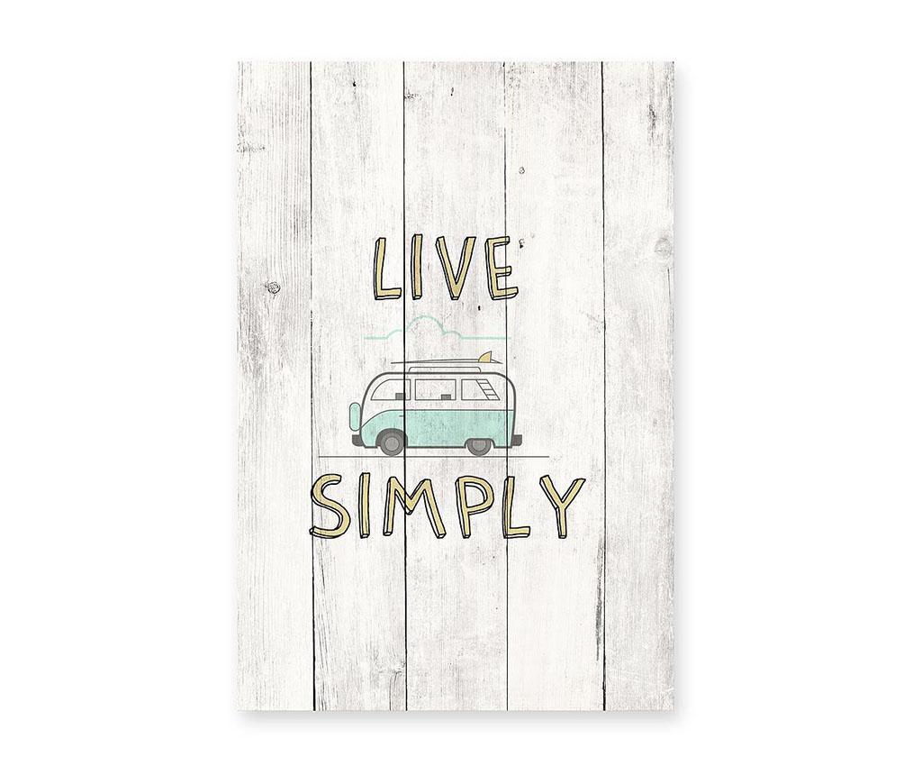 Tablou Live Simply 40x60 cm