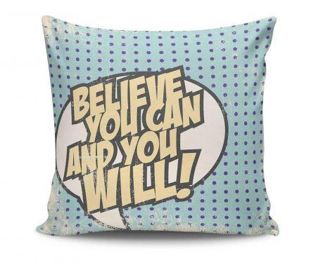Dekorační polštář Believe You Can 45x45 cm